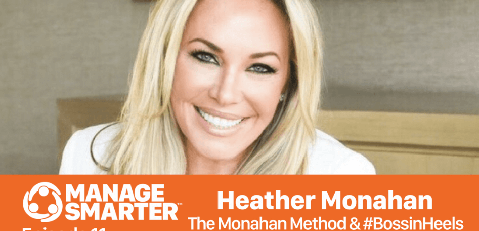Sales Fuel - Manage Smarter 11 Heather Monahan