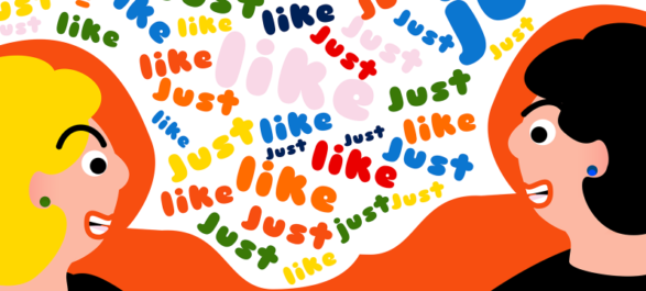 Sorry, but these 5 words, you like, really, kind of overuse