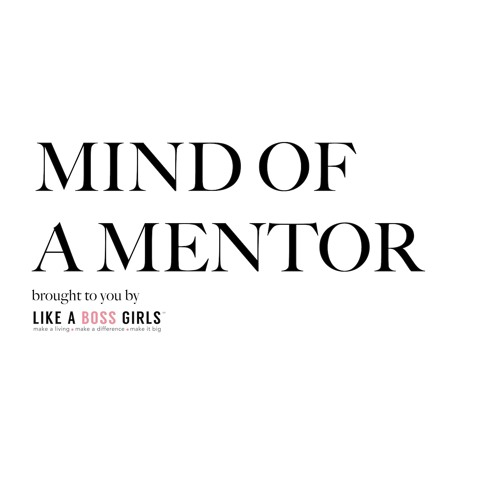 Mind Of A Mentor by Like A Boss Girls