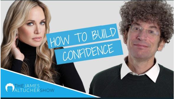 How to Build Confidence the James Altucher Show