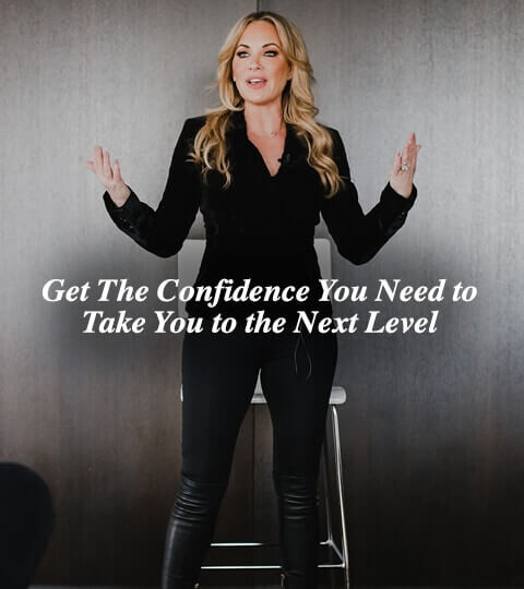 Get The Confidence You Need to Take You to the Next Level