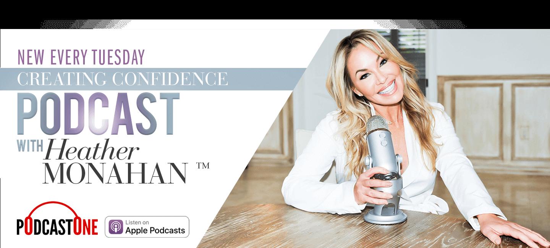 Podcast Every Tuesday Heather Monahan.