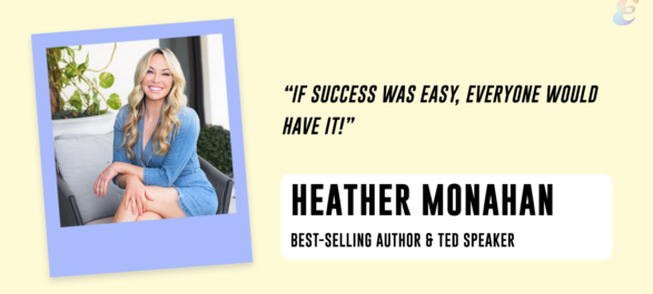 Best-selling author Heather Monahan on solving the problem of self-doubt and how to keep going after a setback
